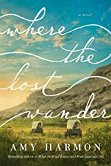Where the Lost Wander: A Novel Kindle Edition