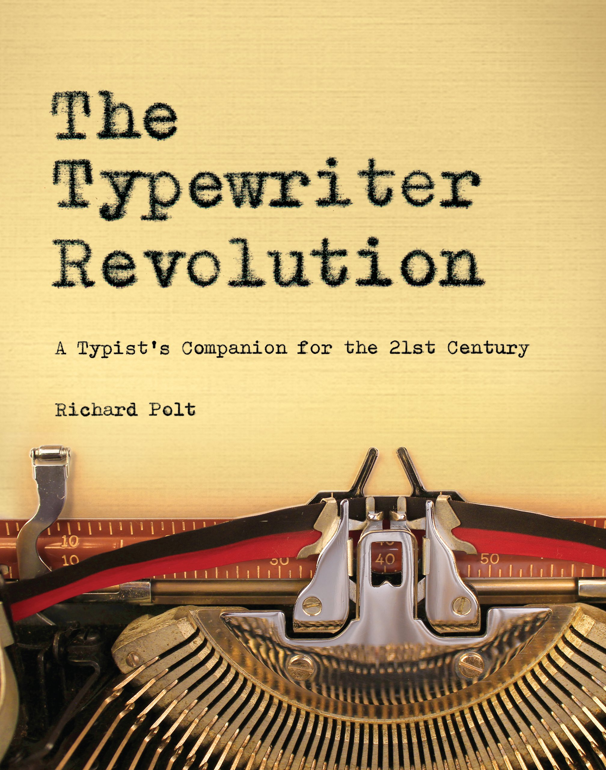 The Typewriter Revolution  A Typist's Companion For The 21st Century  English Edition