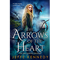 The Arrows of the Heart (The Uncharted Realms Book 4) (English Edition)
