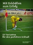 Mit Eckbällen zum Erfolg: 23 Eckballvarianten (German Edition)