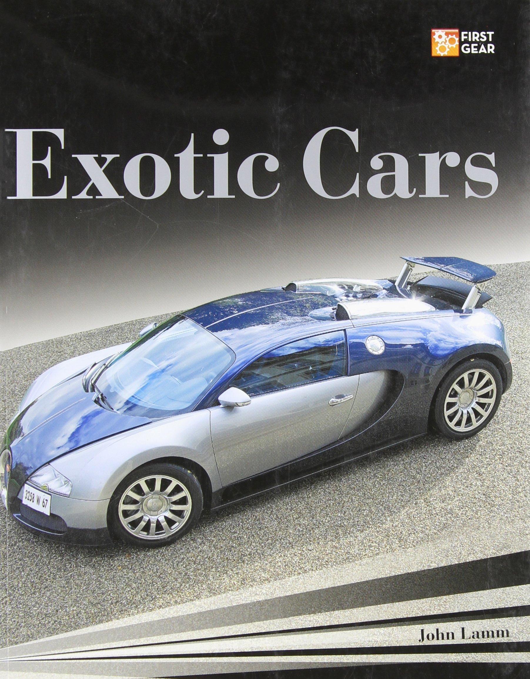 exotic cars first gear john lamm 0752748332614 amazoncom books