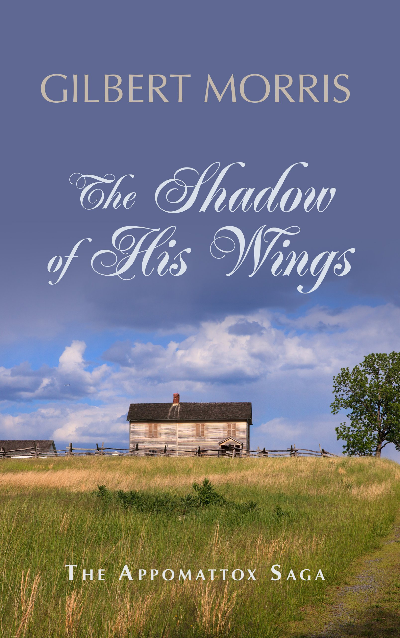 The Shadow of His Wings: 1861 - 1863 Adventure and Romance Thrive During the War Between the States (Thorndike Press Large Print Christian Historical Fiction: Appomattox Saga) ebook