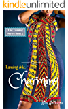 Taming Mr. Charming (The Taming Series Book 2)