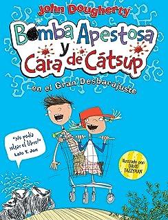 Bomba apestosa y cara de cátsup / Stinkbomb & Ketchupface (Spanish Edition)