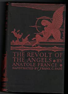 THE REVOLT OF THE ANGELS. Illustrated by Frank C. Pape. Translated by Mrs Wilfrid Jackson