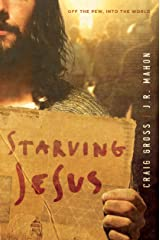 Starving Jesus: Off the Pew, Into the World Kindle Edition