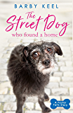 The Street Dog Who Found a Home: A Foster Tails Story (English Edition)