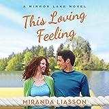 This Loving Feeling: Mirror Lake, Book 3