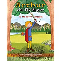 Arthur the Fly-Slayer & the Forty Dragons