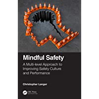 Mindful Safety: A Multi-level approach to Improving Safety Culture and Performance
