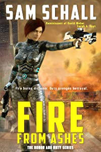 Fire from Ashes (Honor & Duty Book 4)
