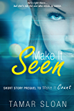 Make it Seen (Touched by Love)
