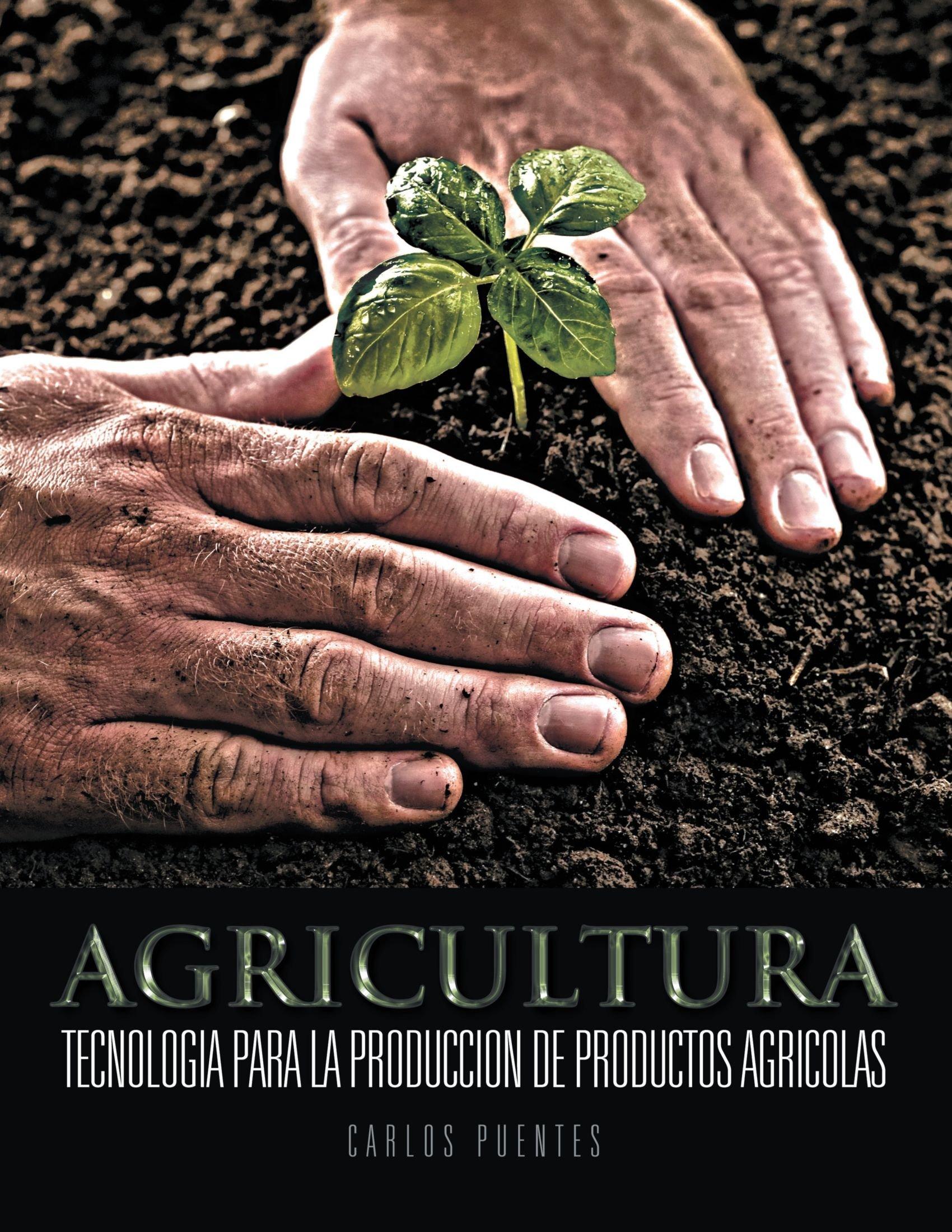 Agricultura: Tecnologia Para La Produccion De Productos Agricolas (Spanish Edition) by AuthorHouse (Image #1)