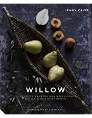 Willow: A Guide to Growing and Harvesting - Plus 20 Beautiful Woven Projects