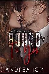 Bound to You: Famiglia Novella Kindle Edition