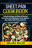 Sheet Pan Cookbook: Tasty and Easy Recipes with Flavors and Garnishes, from the Oven to the Table: Breakfast, Brunch…