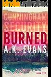 Burned (Cunningham Security Book 5)