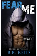 Fear Me (Broken Love Book 1) Kindle Edition