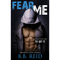 Fear Me (Broken Love Book 1) (English Edition)