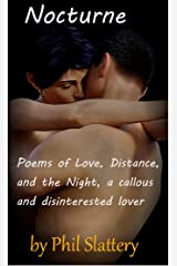 Nocturne: Poems of Love, Distance, and the Night, a callous and disinterested lover (81 pages) Kindle Edition
