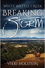 Breaking Storm (White Wattle Creek Book 1) Kindle Edition