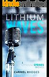 Lithium Waves: A Lithium Springs Novel (English Edition)
