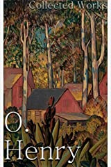 O. Henry: Collected Works (+200 Stories) Kindle Edition