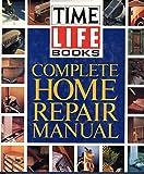 Time-Life Complete Home Repair Manual