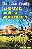Schnäpse, Schüsse, Scherereien: Der sechste Fall für Steif und Kantig (Ein-Steif-und-Kantig-Krimi 6)