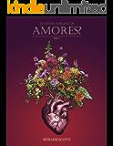 De onde surgem os amores?: Vol.1