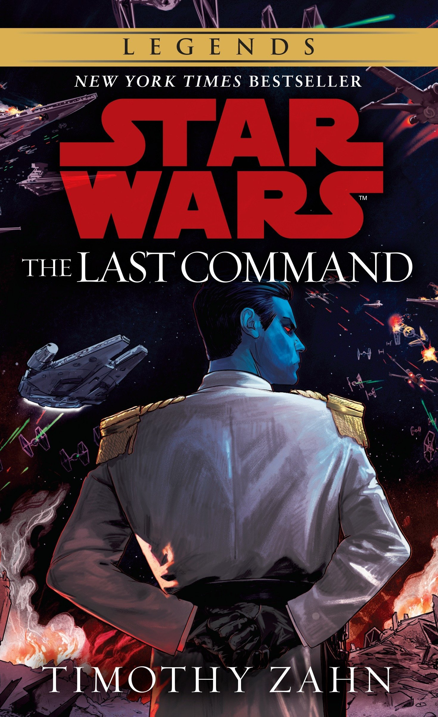The Last Command: Star Wars Legends (The Thrawn Trilogy) (Star Wars: The Thrawn Trilogy - Legends, Band 3)