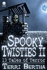 Spooky Twisties II: 13 Tales of Terror Kindle Edition