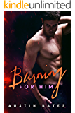 Burning For Him: A First Time Gay Romance