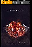 An Autumn Dream (Silver Moon Saga Novella Book 1)