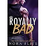 Royally Bad (Bad Boy Royals Book 1)