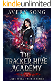 The Tracker Hive Academy: Year Three (Jade Storm Tracker Series Book 3)