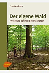 Der eigene Wald: Privatwald optimal bewirtschaften (German Edition) Kindle Edition