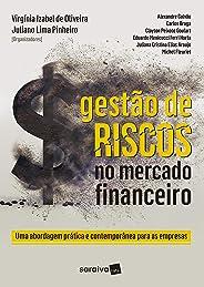 Gestão de riscos no mercado financeiro: Uma abordagem prática e contemporânea para as empresas