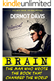 Brain: The Man Who Wrote the Book That Changed the World: A Satire