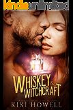 Whiskey & Witchcraft: A Dark Paranormal Romance