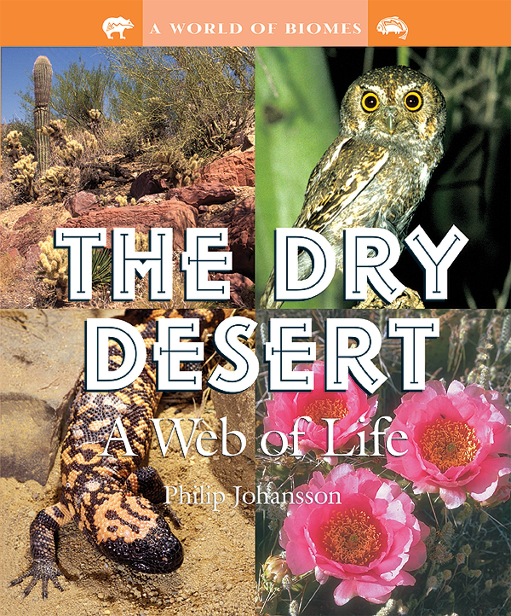 The Dry Desert: A Web of Life (A World of Biomes) ebook