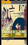 LA CASA DI S. OLMO (Italian Edition)