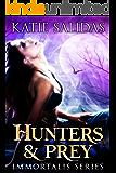 Hunters & Prey (Immortalis, Book 2) (Immortalis Vampire Series) (English Edition)