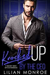Knocked Up by the CEO: A Secret Baby Office Romance (Knocked Up Series Book 1) Kindle Edition