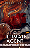 The Ultimate Agent 3 (UA Book 4)