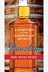 Bourbon: A History of the American Spirit Kindle Edition