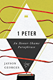 1 Peter: An Honor-Shame Paraphrase