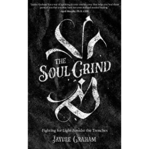The Soul Grind: Fighting for Light Amidst the Trenches