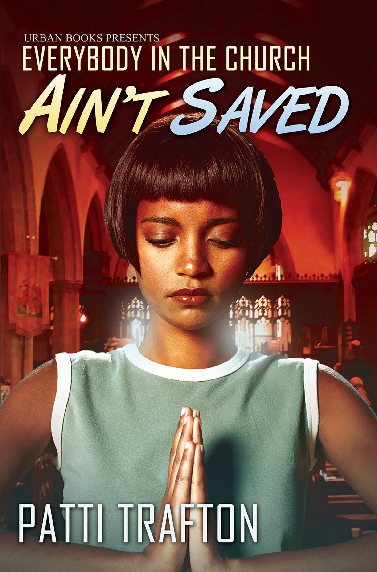 Download Everybody in the Church Ain't Saved (Urban Books) PDF