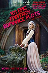 101 Epic Fantasy Romance Plots: OSRIC Compatible (EelKat's Story Starter Writing Prompts For Authors and Game Masters Book 1) Kindle Edition